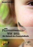 FIFA Frauenfußball-WM 2011: Die Zukunft des Frauenfußballs (eBook, PDF)