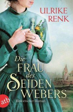 Die Frau des Seidenwebers (eBook, ePUB) - Renk, Ulrike