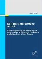 CSR Berichterstattung am Limit? Nachhaltigkeitsberichterstattung von Unternehmen in Zeiten der Finanzkrise am Beispiel der Allianz Gruppe (eBook, PDF) - Bürger, Tobias