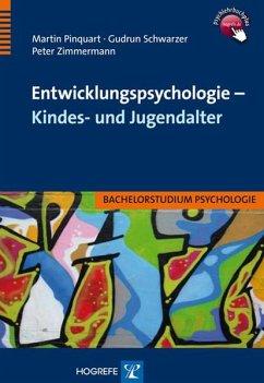 Entwicklungspsychologie - Kindes- und Jugendalter (eBook, PDF) - Pinquart, Martin; Schwarzer, Gudrun; Zimmermann, Peter