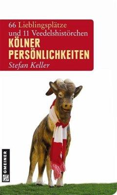 Kölner Persönlichkeiten (eBook, PDF) - Keller, Stefan
