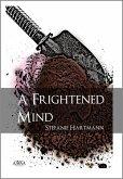 A Frightened Mind (eBook, ePUB)
