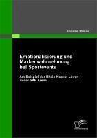 Emotionalisierung und Markenwahrnehmung bei Sportevents (eBook, PDF) - Winkler, Christian