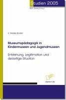 Museumspädagogik in Kindermuseen und Jugendmuseen (eBook, PDF) - Clark-Brodel, K. Marijke
