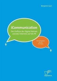 iCommunications: Der Einfluss der Digital Natives und des Internets auf die PR