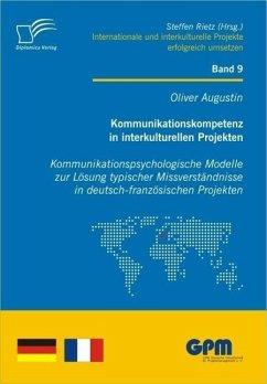 Kommunikationskompetenz in interkulturellen Projekten (eBook, PDF) - Augustin, Oliver