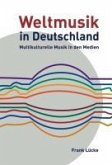 Weltmusik in Deutschland: Multikulturelle Musik in den Medien (eBook, PDF)