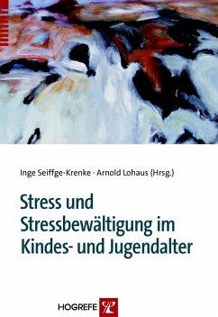 Stress und Stressbewältigung im Kindes- und Jugendalter (eBook, PDF) - Lohaus, Arnold; Seiffge-Krenke, Inge