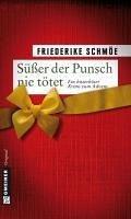 Süßer der Punsch nie tötet (eBook, ePUB) - Schmöe, Friederike