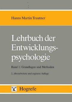 Lehrbuch der Entwicklungspsychologie, in 2 Bdn., Bd.1, Grundlagen und Methoden (eBook, PDF) - Trautner, Hanns Martin