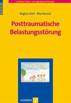 Posttraumatische Belastungsstörung. (Leitfaden Kinder- und Jugendpsychotherapie, Band 12). (eBook, PDF) - Steil, Regina; Rosner, Rita