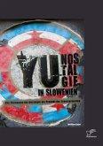 YU-Nostalgie in Slowenien: Das Phänomen der Nostalgie als Produkt der Transformation (eBook, PDF)