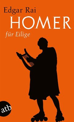 Homer für Eilige (eBook, ePUB) - Rai, Edgar