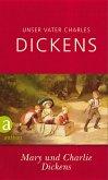 Unser Vater Charles Dickens (eBook, ePUB)