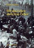 Wie das Leben nach dem Fieber (eBook, PDF)