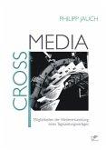 Crossmedia: Möglichkeiten der Weiterentwicklung eines Tageszeitungsverlages (eBook, ePUB)