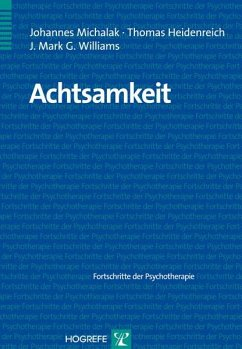 Achtsamkeit (eBook, PDF) - Heidenreich, Thomas; Williams, J. Mark G.; Michalak, Johannes