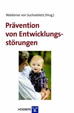 Prävention von Entwicklungsstörungen (eBook, PDF) - Suchodoletz, Waldemar von