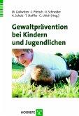 Gewaltprävention bei Kindern und Jugendlichen (eBook, PDF)