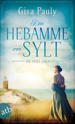 Die Hebamme von Sylt / Die Insel-Saga Bd.1 (eBook, ePUB)