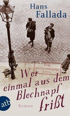 Wer einmal aus dem Blechnapf frisst (eBook, ePUB) - Fallada, Hans