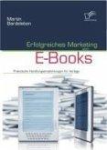 Erfolgreiches Marketing von E-Books (eBook, PDF)