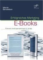 Erfolgreiches Marketing von E-Books (eBook, PDF) - Bardeleben, Martin