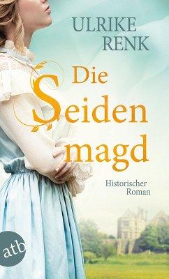 Die Seidenmagd (eBook, ePUB) - Renk, Ulrike