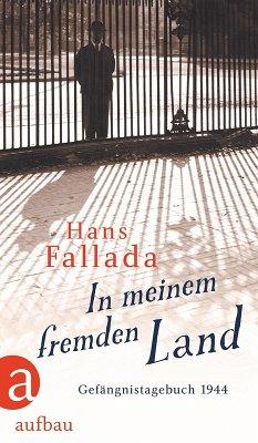 In meinem fremden Land (eBook, ePUB) - Fallada, Hans