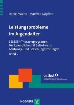 Leistungsprobleme im Jugendalter. (eBook, PDF) - Döpfner, Manfred; Walter, Daniel
