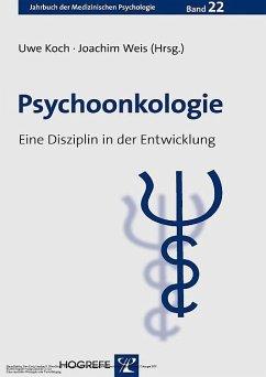 Psychoonkologie. Eine Disziplin in der Entwicklung. (Jahrbuch der Medizinischen Psychologie, Band 22) (eBook, PDF)
