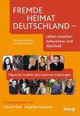 Fremde Heimat Deutschland - Leben zwischen Ankommen und Abschied (eBook, PDF)