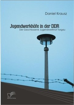 Jugendwerkhöfe in der DDR (eBook, ePUB) - Krausz, Daniel