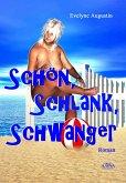 Schön – Schlank – Schwanger (eBook, ePUB)