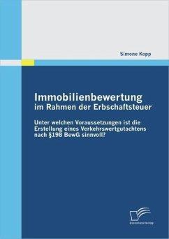 Immobilienbewertung im Rahmen der Erbschaftsteuer: Unter welchen Voraussetzungen ist die Erstellung eines Verkehrswertgutachtens nach §198 BewG sinnvoll? (eBook, PDF) - Kopp, Simone