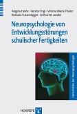 Neuropsychologie von Entwicklungsstörungen schulischer Fertigkeiten (eBook, PDF)