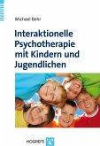 Interaktionelle Psychotherapie mit Kindern und Jugendlichen (eBook, PDF)