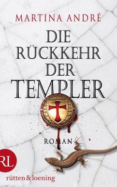 Die Rückkehr der Templer / Die Templer Bd.2 (eBook, ePUB) - André, Martina