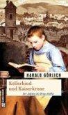 Kellerkind und Kaiserkrone (eBook, ePUB)