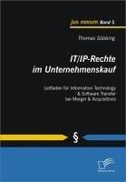 IT/IP-Rechte im Unternehmenskauf: Leitfaden für Information Technology & Software Transfer bei Merger & Acquisitions (eBook, PDF) - Söbbing, Thomas