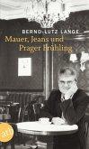 Mauer, Jeans und Prager Frühling (eBook, ePUB)