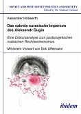 Das sakrale eurasische Imperium des Aleksandr Dugin (eBook, PDF)