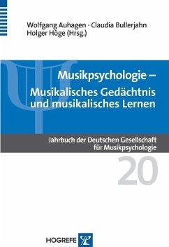 Musikpsychologie (eBook, PDF) - Höge, Holger; Auhagen, Wolfgang; Bullerjahn, Claudia