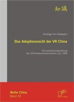 Das Adoptionsrecht der VR China: Die Ausstrahlungswirkung der UN-Kinderrechtskonvention von 1989 (eBook, PDF) - Rathgeber, Sheelagh Kim
