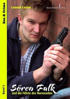 Sören Falk und die Fährte des Hurensohns (eBook, PDF) - Larson, Lennart