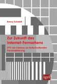 Zur Zukunft des Internet-Fernsehens (eBook, PDF)