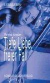 Tiefe Liebe, freier Fall (eBook, ePUB)