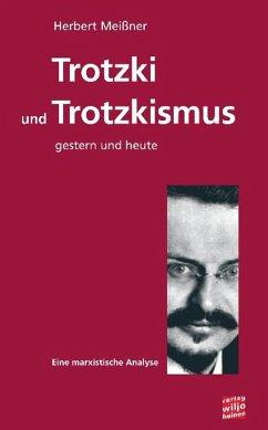 Trotzki und Trotzkismus - gestern und heute (eBook, ePUB) - Meißner, Herbert
