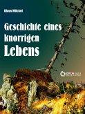 Geschichte eines knorrigen Lebens (eBook, PDF)