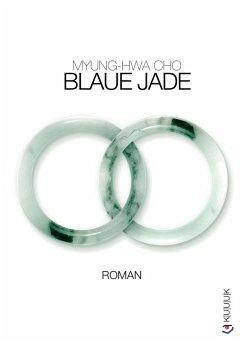 Blaue Jade (eBook, ePUB) - Cho, Myung-Hwa